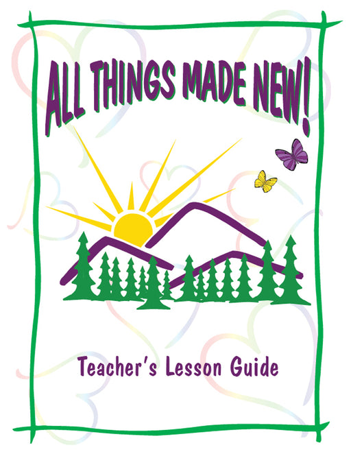 All Things Made New Teacher's Manual