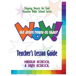 Wow! Did Jesus Really Do That? - Teacher's Guide, Middle School and High School