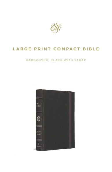 ESV Large Print Compact Bible Black HB with Strap