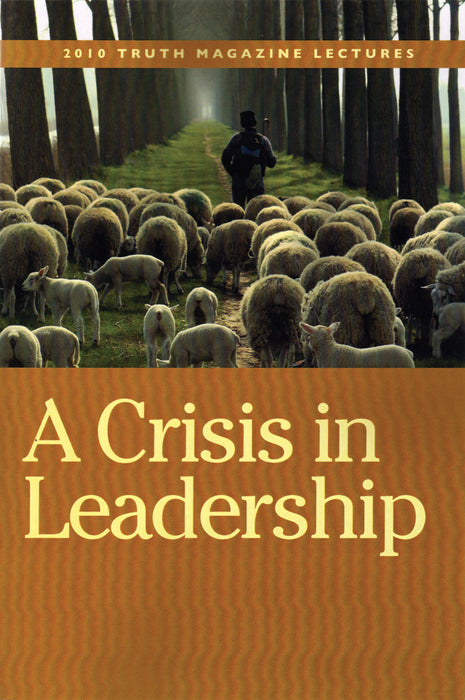 Crisis In Leadership 2010 Truth Lectures