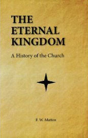 The Eternal Kingdom: A History of the Church - Paperback