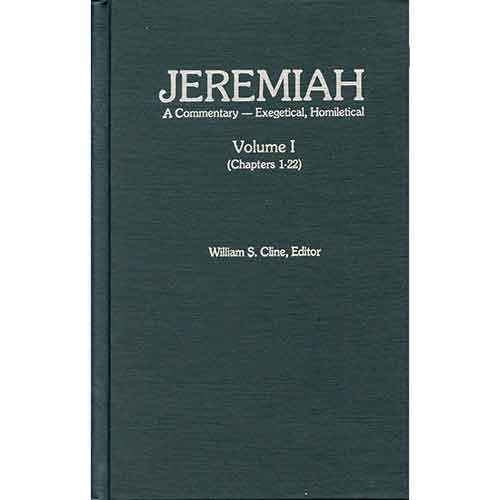 Jeremiah: A Commentary - Exegetical, Homiletical Vol  1 ( Chapters 1-22)