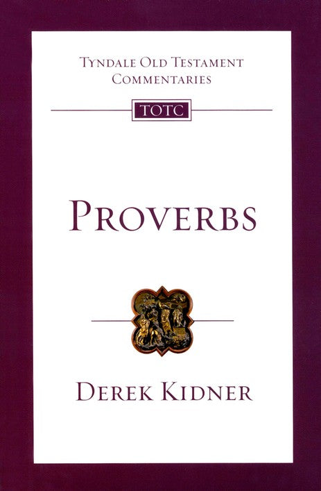 Tyndale Old Testament Commentary: Proverbs, Volume 17