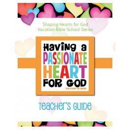 Having A Heart for God - Teacher's Guide, Passionate