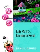 Lady BUGs . . .  Learning to Morph