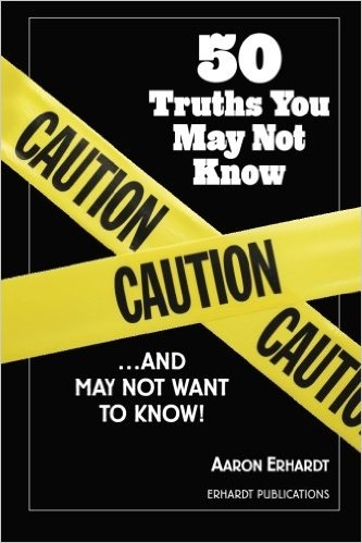50 Truths You May Not Know . . . and May Not Want to Know!