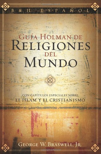 Guía Holman de Religiones del Mundo (Holman Guide to Religions of the World )