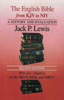 The English Bible from KJV to NIV: A History and Evaluation