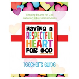 Having A Heart for God - Teacher's Guide, Respectful