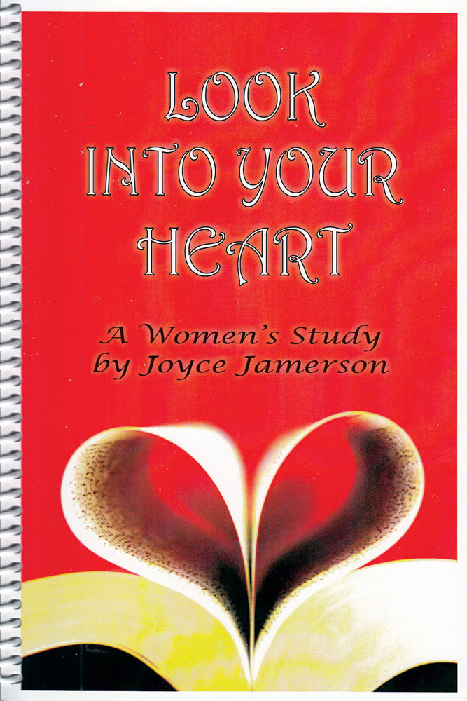 Look Into Your Heart:  A Woman's Study