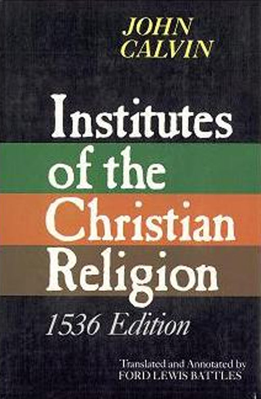 Institutes Of Christian Religion 1536