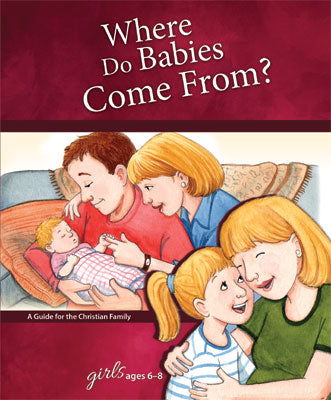 Where Do Babies Come From?: For Girls Ages 6-8 - Learning About Sex Series