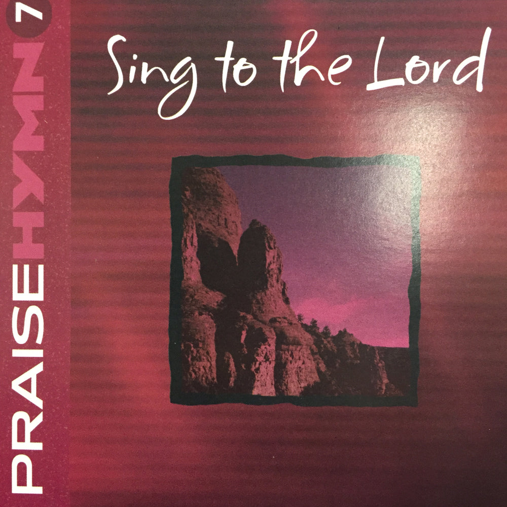 CD - Praise Hymn #7: Sing to the Lord