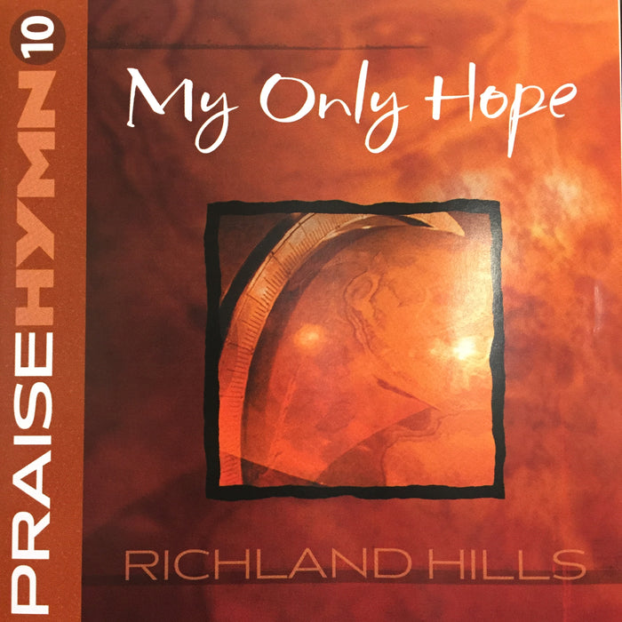 CD - Praise Hymn #10: My Only Hope