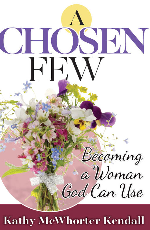 A Chosen Few: Becoming a Woman God Can Use
