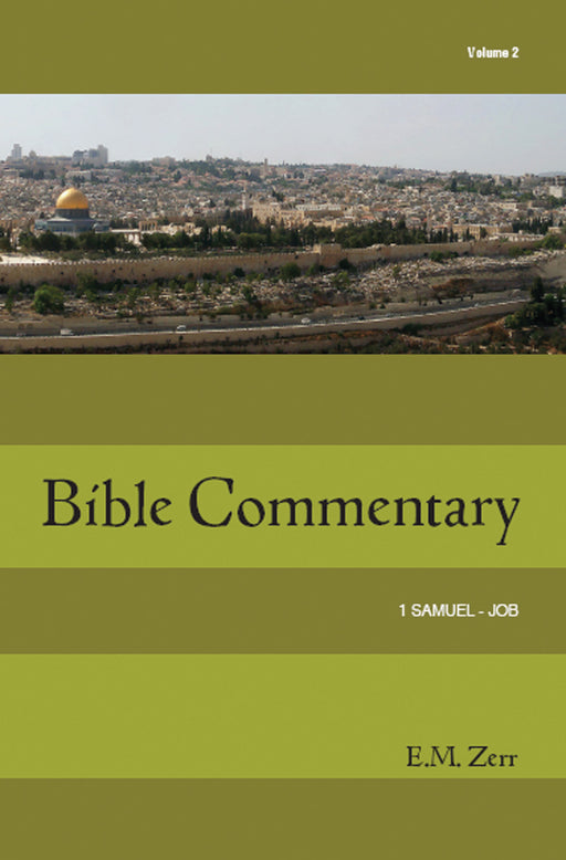 Zerr Bible Commentary Volume 2, 1 Samuel - Job, Paperback