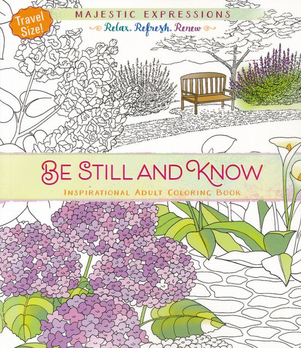 Be Still and Know: Adult Coloring Book