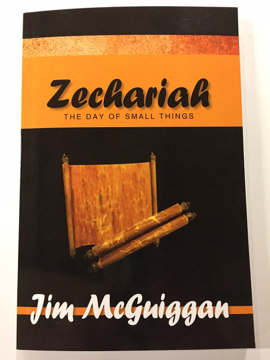 McGuiggan on Zechariah: The Day of Small Things