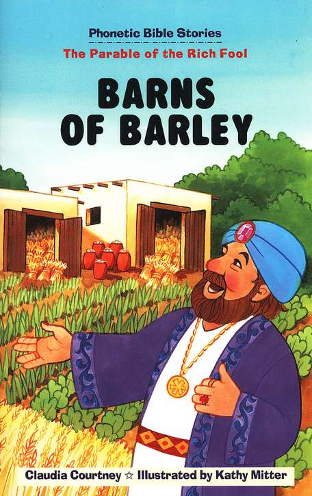 Barns of Barley (Parable of the Rich Fool) - Phonetic Bible Stories