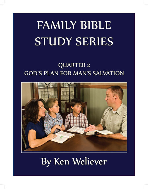 Family Bible Study Series Quarter 2: God's Plan for Man's Salvation