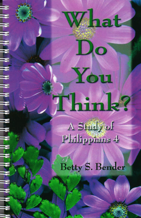 What Do You Think? - A Study of Philippians 4