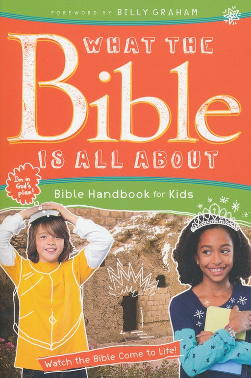 What The Bible Is All About: Bible Handbook for Kids