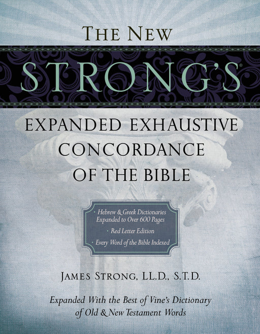 New Strong's Expanded Exhaustive Concordance