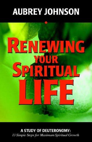 Renewing Your Spiritual Life: A Study of Deuteronomy