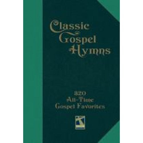 Classic Gospel Hymns: 320 All-Time Gospel Favorites, paperback
