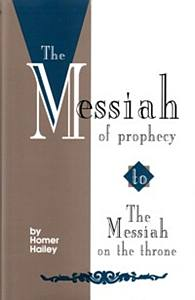 The Messiah of Prophecy to the Messiah on the Throne