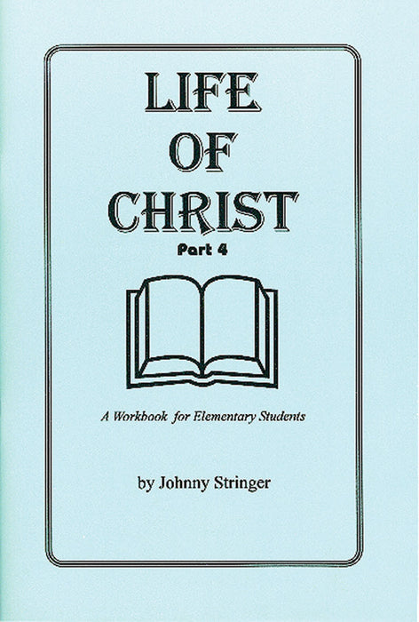 Life of Christ: A Workbook for Elementary Students,  Part 4