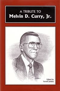 A Tribute To Melvin D. Curry, Jr.
