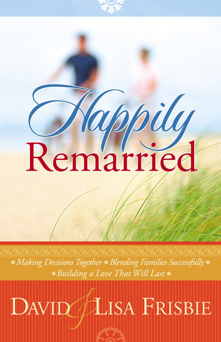 Happily Remarried (Discussion guide included)