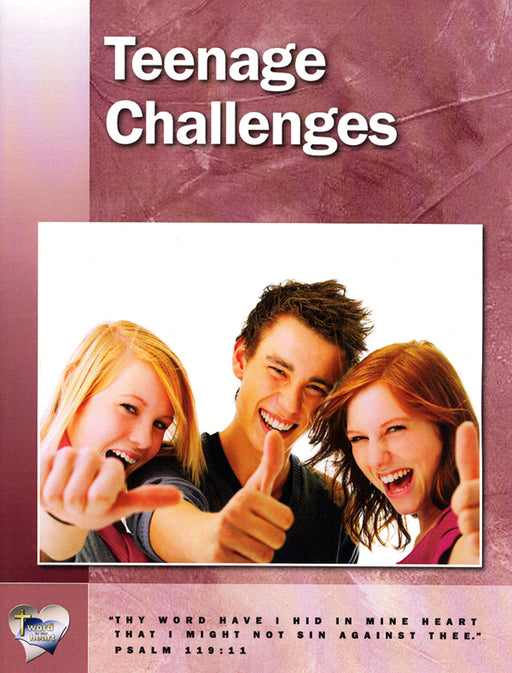 Teenage Challenges (Word in the Heart, 11:3)