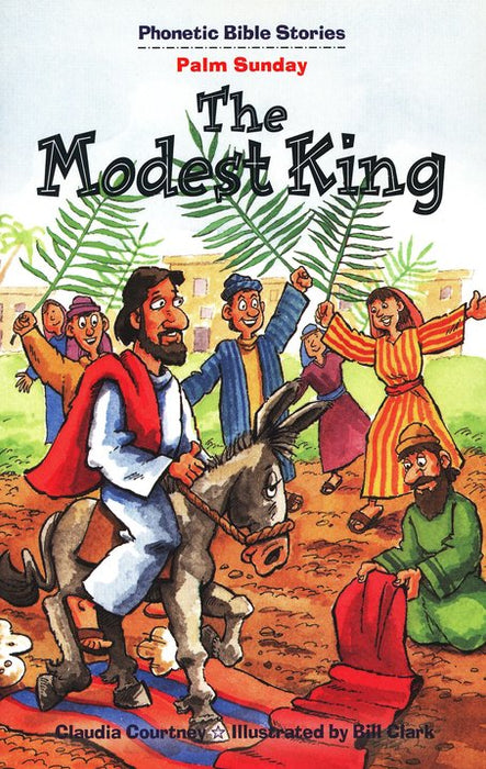 The Modest King (Jesus' Entry into Jerusaleum) Phonetic Bible Stories