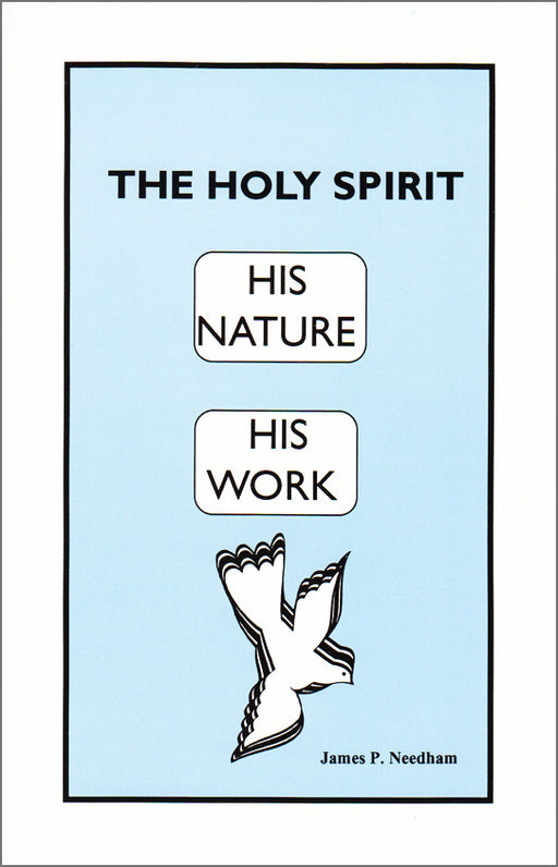 The Holy Spirit - His Nature, His Work