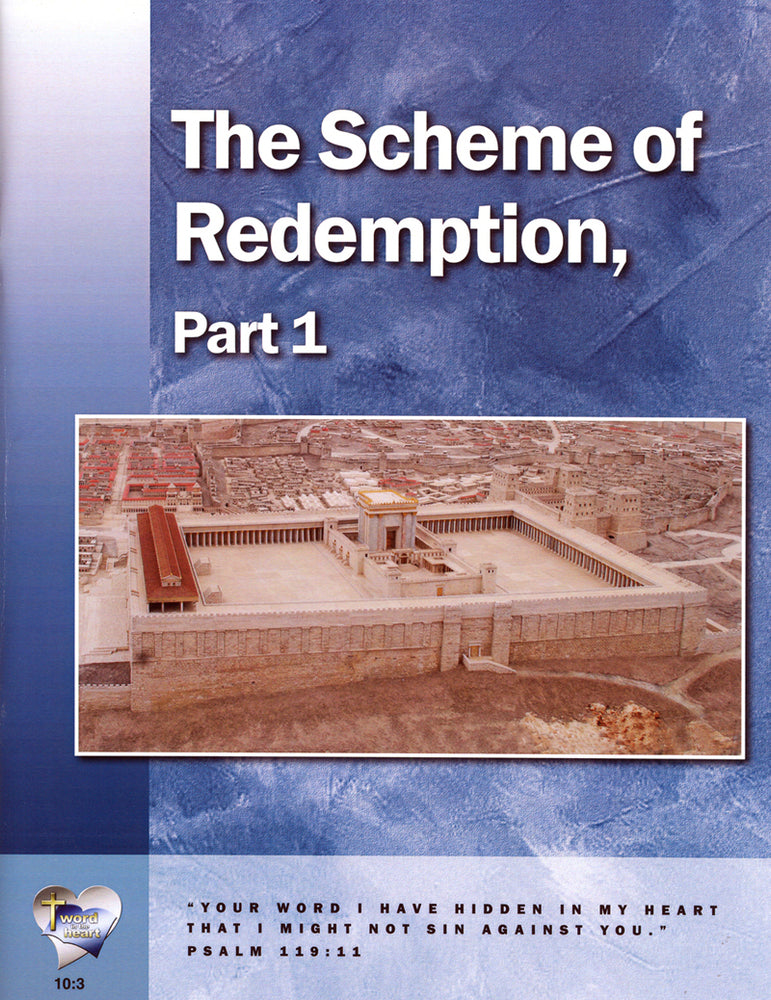 The Scheme of Redemption, Part 1 (Word in the Heart, 10:3)