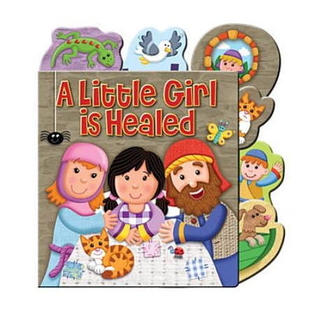 A Little Girl is Healed Tabbed Board Book