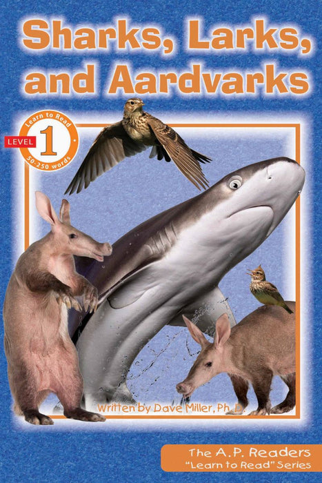 Sharks, Larks, and Aardvarks - Learn to Read Series Level 1