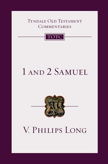 Tyndale Old Testament Commentary:  1 & 2 Samuel, Volume 8