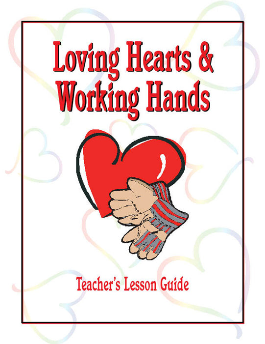 Loving Hearts and Working Hands Teacher's Manual