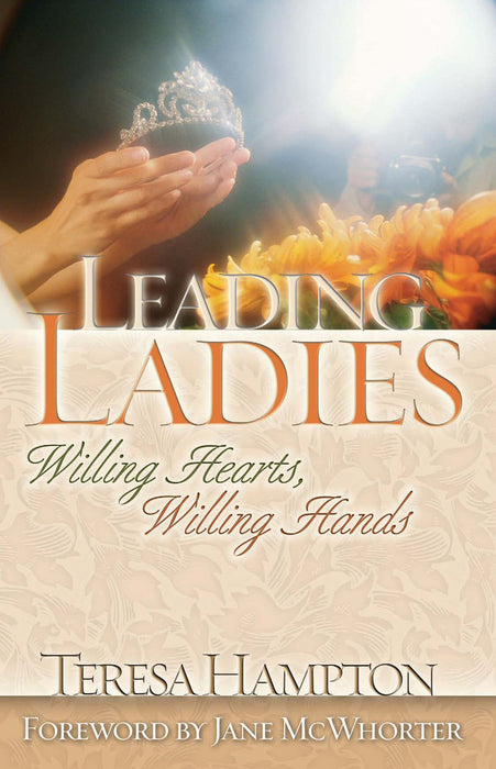 Leading Ladies: Willing Hearts, Willing Hands