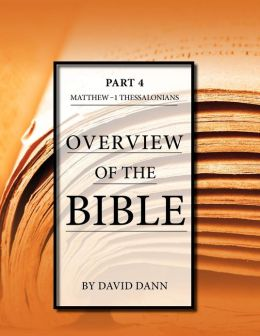 Overview of the Bible Part 4: Matt-1 Thess