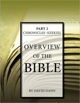Overview of the Bible Part 2: Chronicles -  Ezekiel