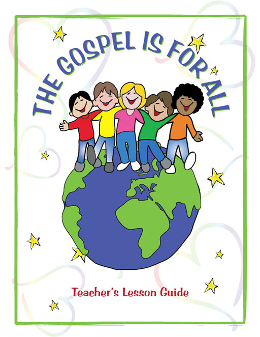 The Gospel Is For All Teacher Manual