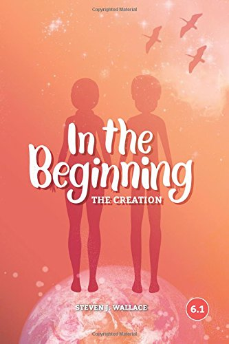 In The Beginning: The Creation (Faith Builder Series, 6:1)