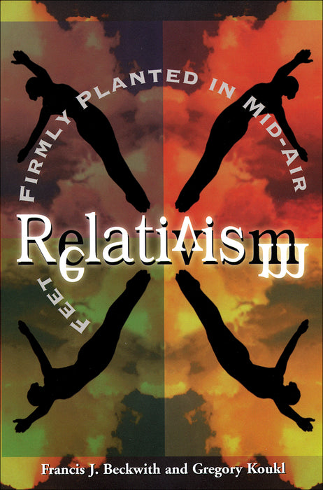 Relativism: Feet Firmly Planted in Mid-Air