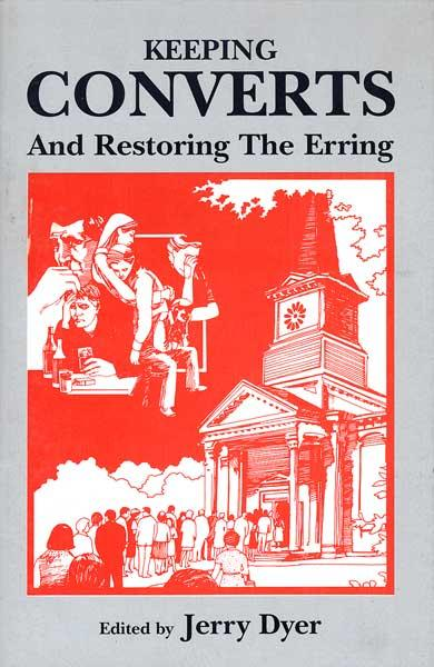 Keeping Converts & Restoring the Erring