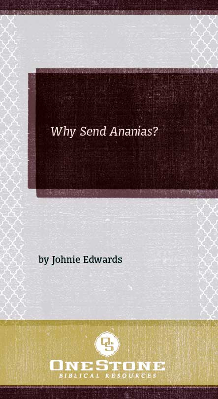 Why Send Ananias?