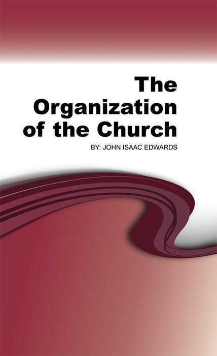 The Organization Of the Church